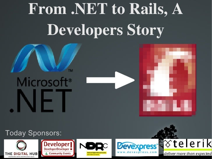 From .NET to Rails, A Developers Story Today Sponsors: