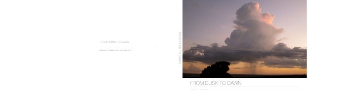 FROM DUSK TO DAWN  FROM DUSK TO DAWNsofiabianchini©all rights reserved 2011                                                ...