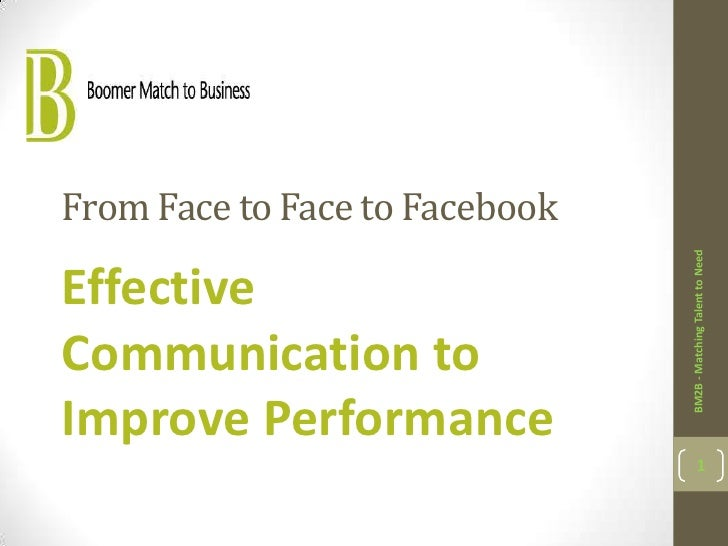 From Face to Face to Facebook                                BM2B - Matching Talent to NeedEffectiveCommunication toImprov...