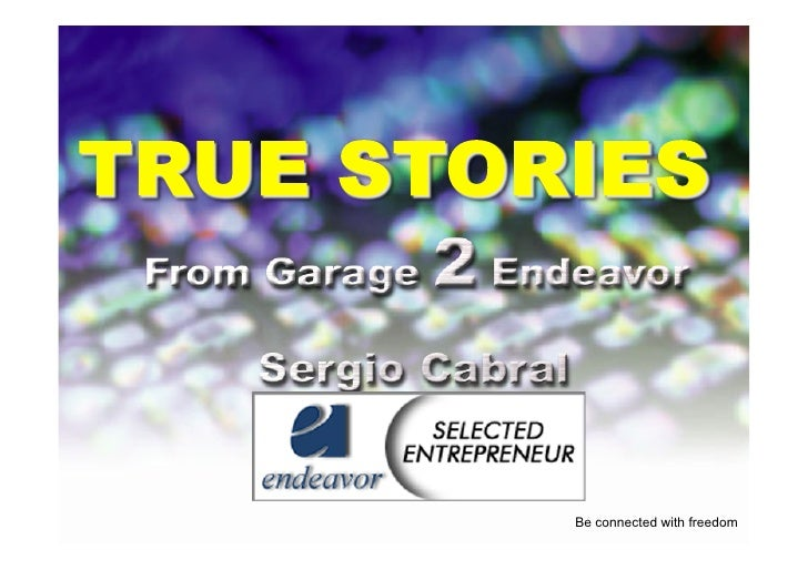 From Garage 2 Endeavor - The History of Rede Omega and Sergio Cabral - IdeaValley