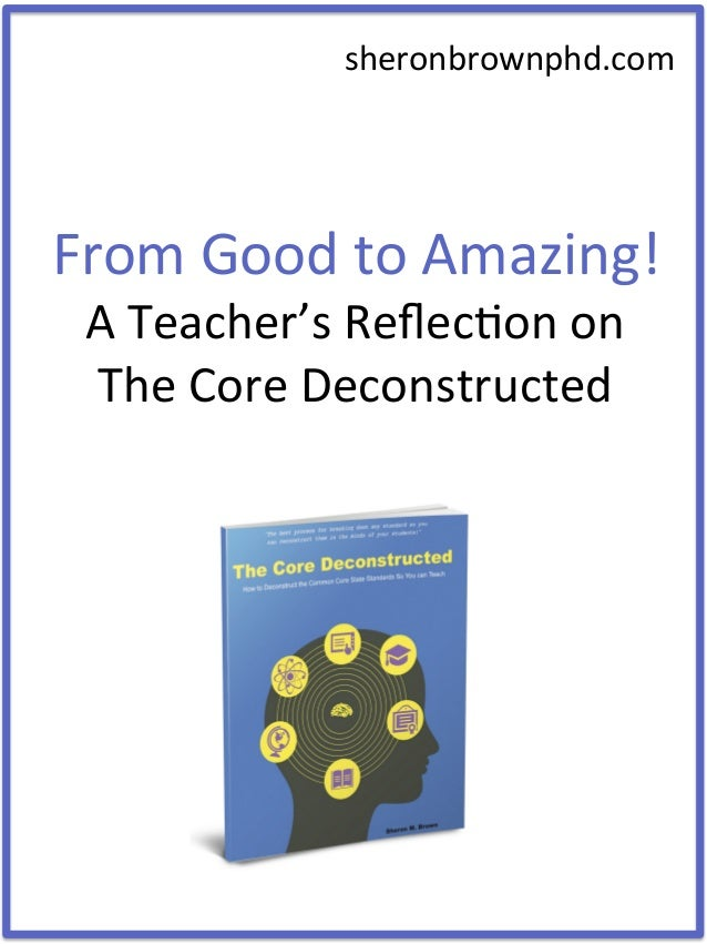 From	   Good	   to	   Amazing!	    A	   Teacher's	   Reflec8on	   on	    The	   Core	   Deconstructed	    sheronbrownphd.co...
