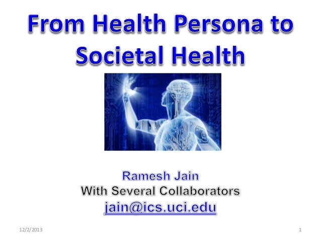 From health persona to societal health  uci  131202
