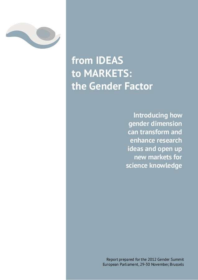 from IDEASto MARKETS:the Gender Factor                     Introducing how                   gender dimension             ...