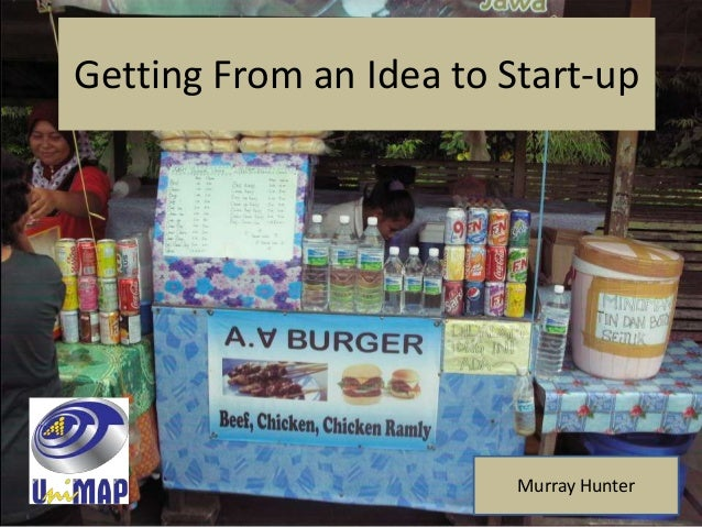 Getting From an Idea to Start-up Murray Hunter