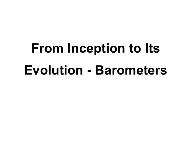 From Inception to ItsEvolution - Barometers