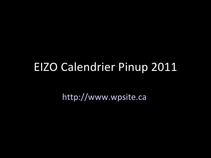 EIZO Calendrier Pinup 2011 http://www.wpsite.ca