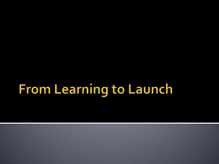 From learning to launch