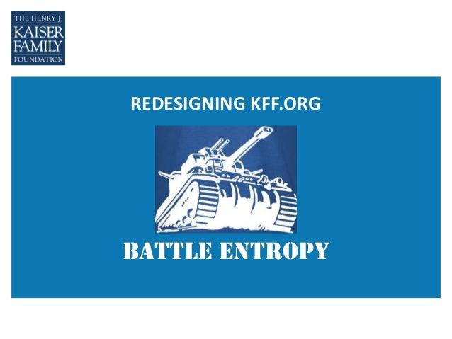 REDESIGNING KFF.ORGBattle Entropy
