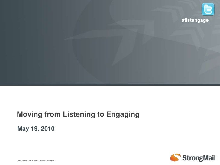 #listengage<br />Moving from Listening to Engaging<br />May 19, 2010<br />