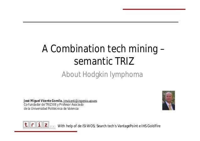 José Miguel Vicente Gomila, jmvicent@ingenio.upv.es Co-fundador de TRIZ XXI y Profesor Asociado de la Universidad Politécn...