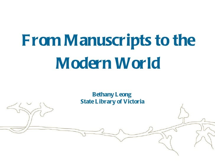 From manuscripts to the modern world - Part 1
