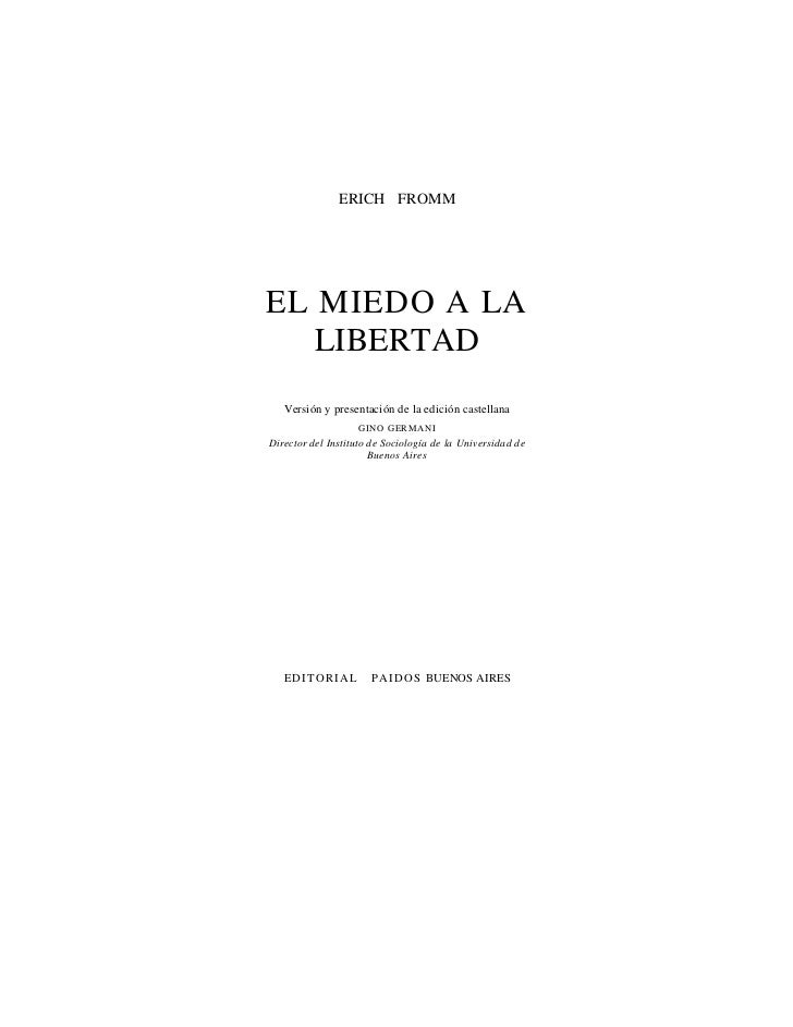 ERICH FROMMEL MIEDO A LA   LIBERTAD   Versión y presentación de la edición castellana                   GINO GERMAN IDirec...