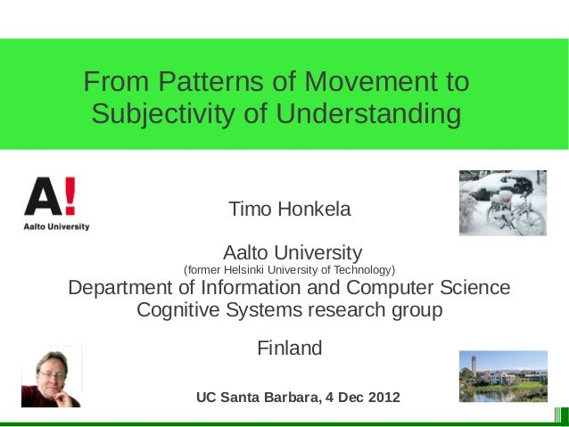 From Patterns of Movement to Subjectivity of Understanding                    Timo Honkela                   Aalto Univers...