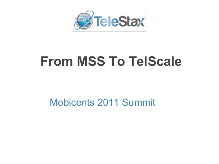 From MSS To TelScale Mobicents 2011 Summit