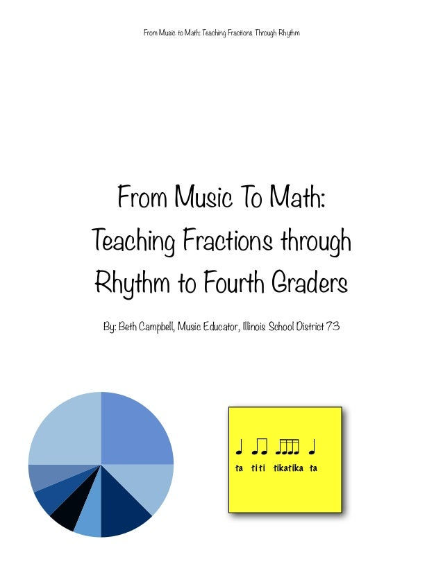 From Music to Math: Teaching Fractions Through Rhythm  From Music To Math: Teaching Fractions through Rhythm to Fourth Gra...