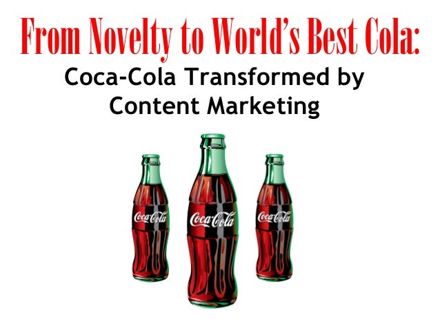 From Novelty to World's Best Cola: Coca-Cola Transformed by Content Marketing