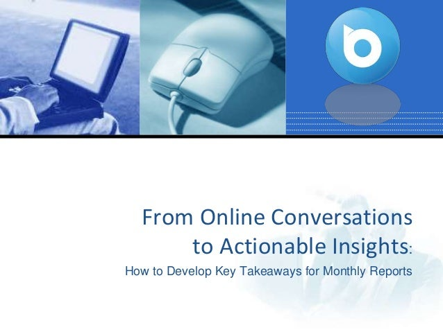 From Online Conversations to Actionable Insights: How to Develop Key Takeaways for Monthly Reports