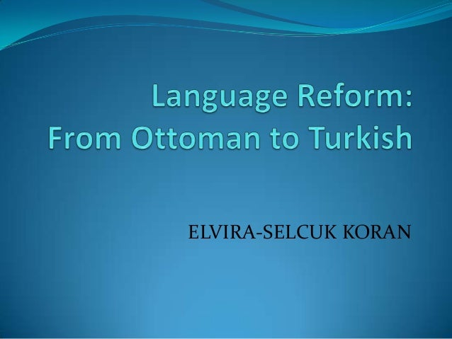 From Ottoman to Turkish