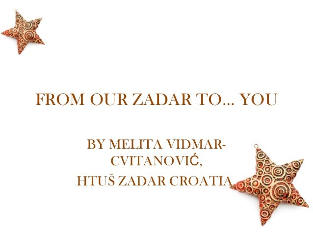 From our zadar to you...