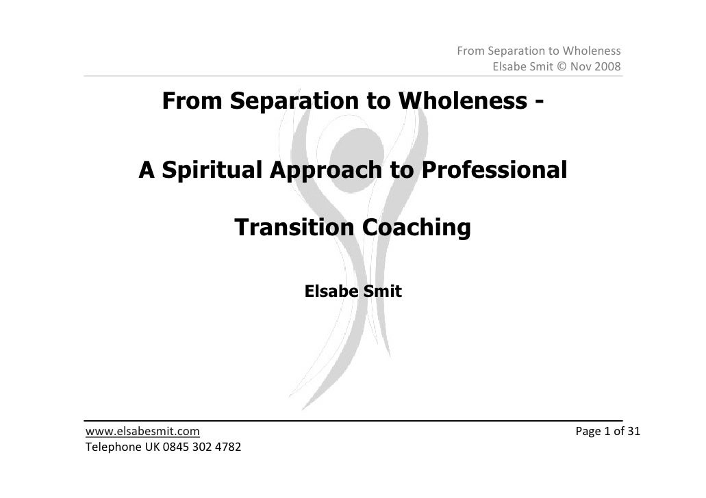 From Separation to Wholeness                                                  Elsabe Smit © Nov 2008              From Sep...