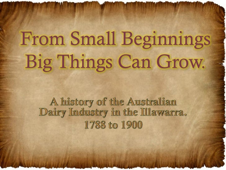 From Small BeginningsBig Things Can Grow.
