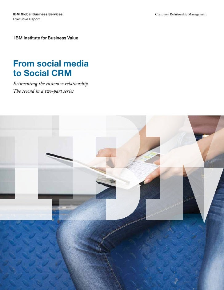 From Social Media To Social Crm 2 Reinventing The Customer Relationship