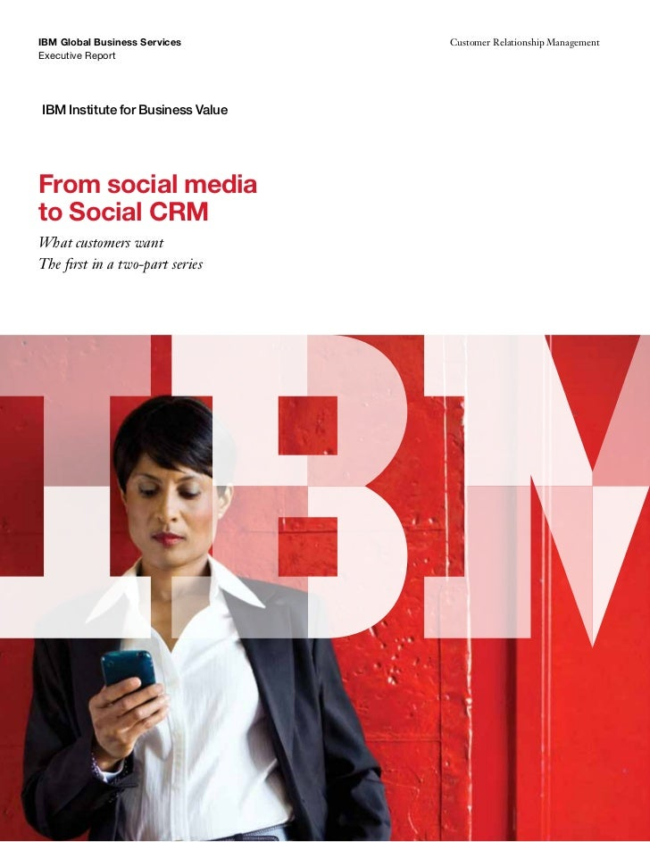 From Social Media to Social CRM, IBM Institute for Business Value