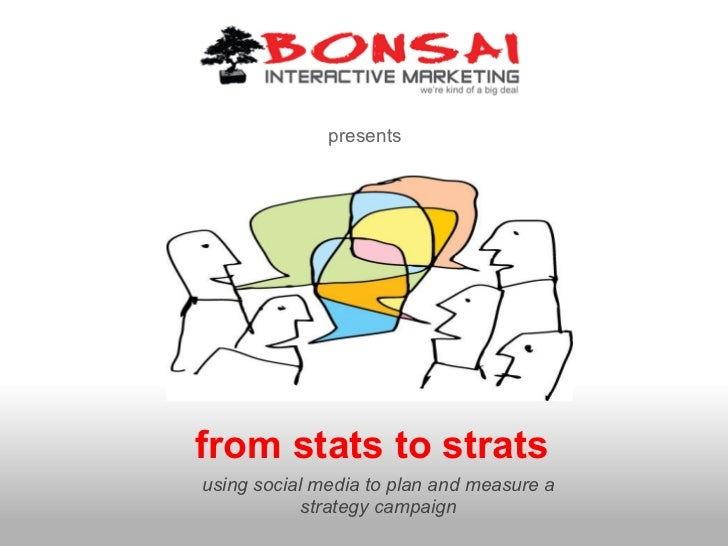 from stats to strats presents using social media to plan and measure a strategy campaign