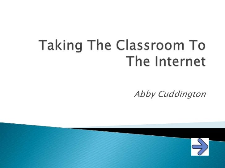 From the classroom to the internet