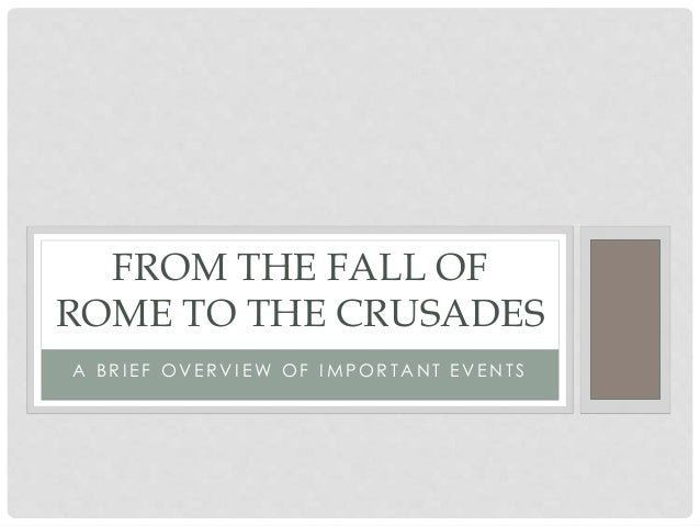 From the fall of rome to the crusades