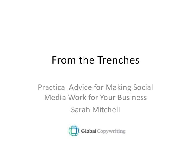 From the Trenches Practical Advice for Making Social Media Work for Your Business Sarah Mitchell