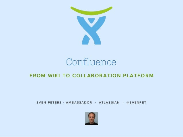 Confluence - From Wiki to Collaboration Platform