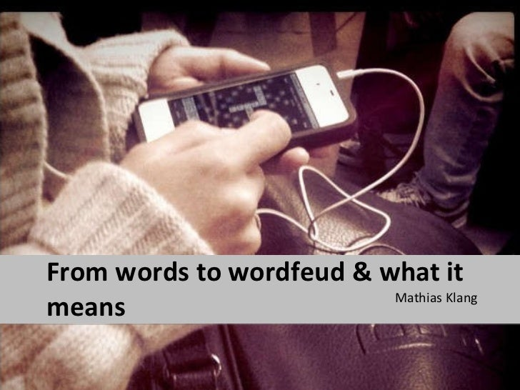 From words to wordfeud & what it means <ul><li>Mathias Klang </li></ul>