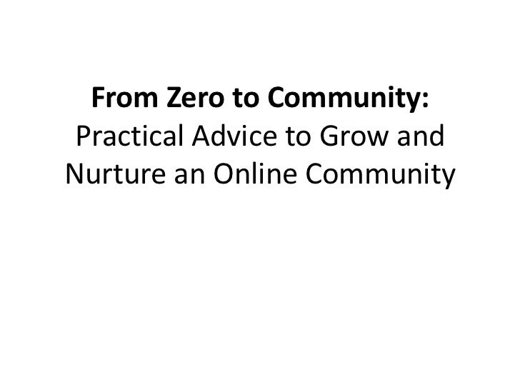 From Zero to Community: Practical Advice to Grow and Nurture an Online Community<br />