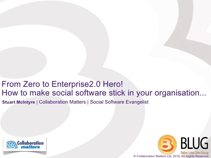 From Zero To Enterprise2 0 Hero   How To Make Social Software Stick In Your Organisation