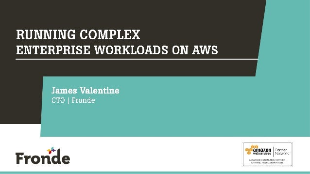 AWS Summit Sydney 2014 | Running Complex Enterprise Workloads on AWS - Session Sponsored by Fronde