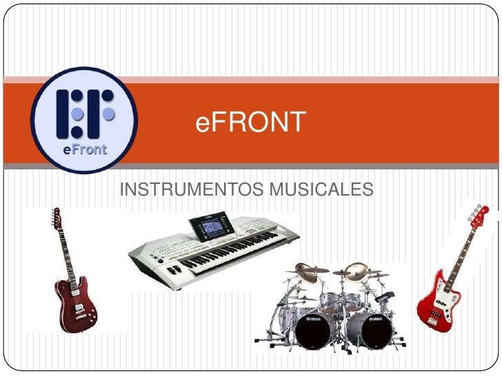 INSTRUMENTOS MUSICALES<br />eFRONT<br />