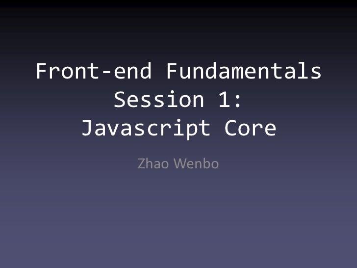 Front end fundamentals session 1: javascript core