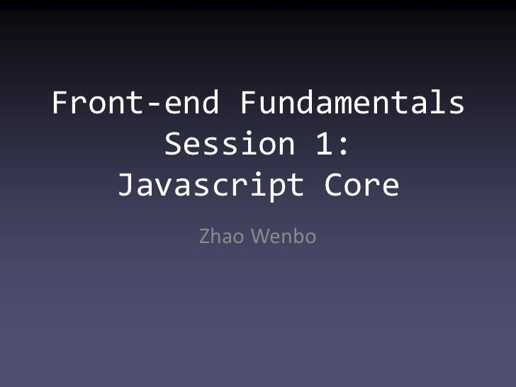 Front end fundamentals session 1: javascript core