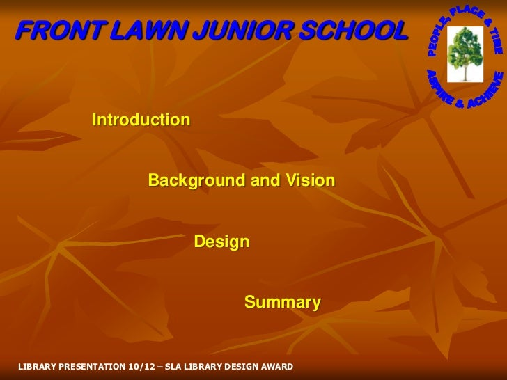 FRONT LAWN JUNIOR SCHOOL              Introduction                        Background and Vision                           ...