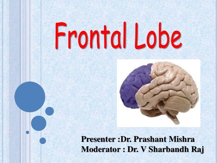 Frontallobe dr prashant mishra