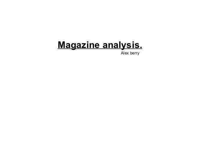 Magazine analysis.   Alex berry