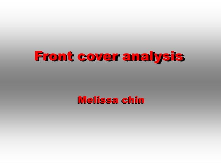 Front cover analysis<br />Melissa chin<br />Front cover analysis<br />Melissa chin<br />