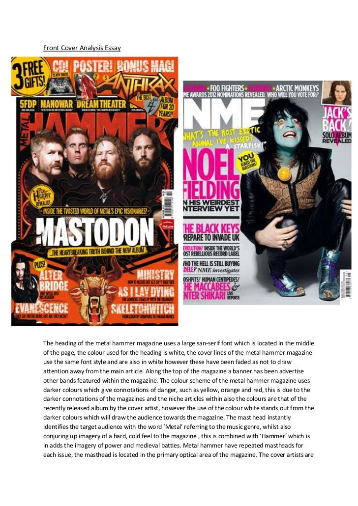 Front Cover Analysis EssayThe heading of the metal hammer magazine uses a large san-serif font which is located in the mid...