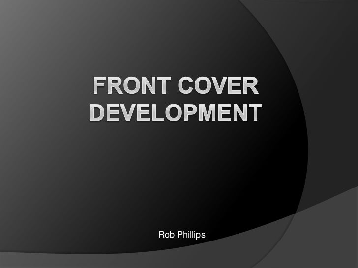 Front Cover Development<br />Rob Phillips<br />