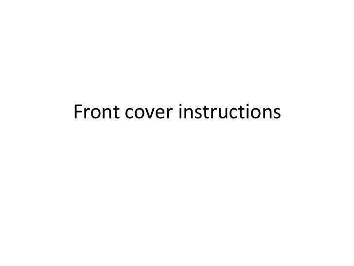 Front cover instructions