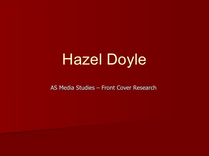 Hazel Doyle AS Media Studies – Front Cover Research