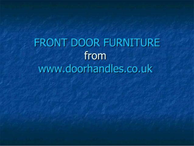 Front door furniture