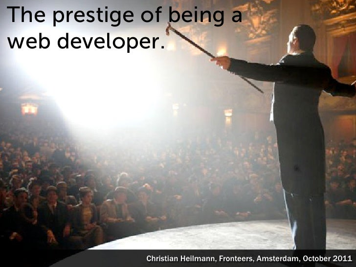 The prestige of being a web developer (no notes)