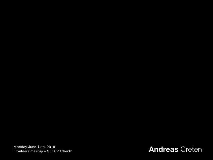 Andreas  Creten Data Portability Monday June 14th, 2010 Fronteers meetup – SETUP Utrecht